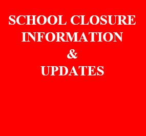 SCHOOL CLOSURE INFORMATION & UPDATES